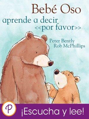 cover image of Bebé Oso aprende a decir «por favor»