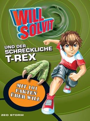 cover image of Will Solvit und Der Schreckliche T-Rex