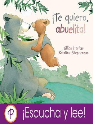 cover image of ¡Te quiero, abuelita!