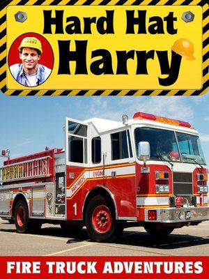 cover image of Hard Hat Harry: Fire Truck Adventures