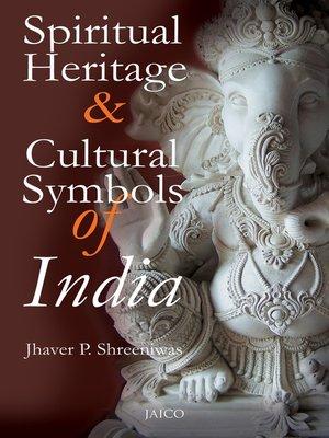cover image of Spiritual Heritage & Cultural Symbols of India