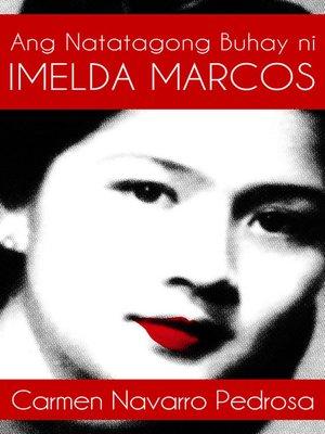 cover image of Ang Natatagong Buhay ni Imelda Marcos
