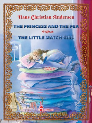 cover image of The Princess and the Pea & The Little Match Girl