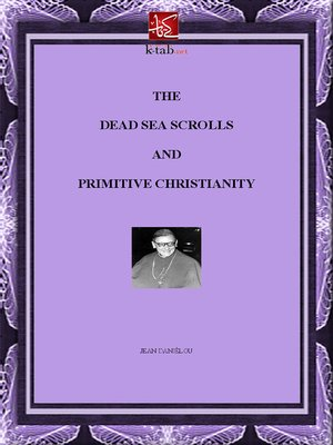 cover image of THE DEAD SEA SCROLLS AND PRIMITIVE CHRISTIANITY