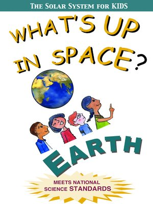 cover image of What's Up in Space: The Solar System for Kids, Earth