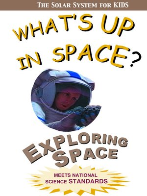 cover image of What's Up in Space: The Solar System for Kids, Exploring Space