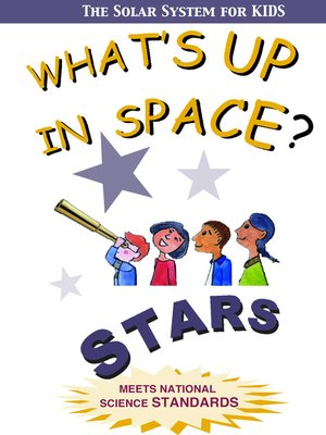 cover image of What's Up in Space: The Solar System for Kids, Stars