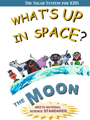 cover image of What's Up in Space: The Solar System for Kids, Moon