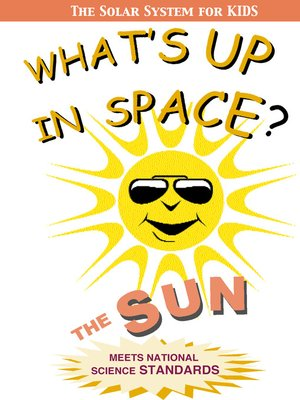 cover image of What's Up in Space: The Solar System for Kids, Sun