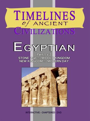 cover image of Timelines of Ancient Civilizations, Egyptian- Stone Age to Modern Day