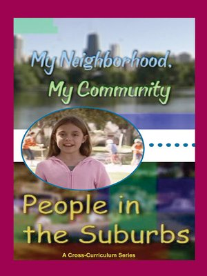 cover image of My Neighborhood, My Community, The Suburbs - People