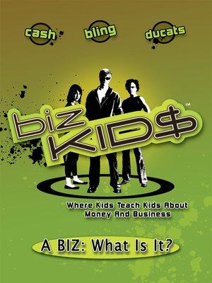 cover image of Biz Kid$, Season 1, Episode 7