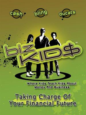 cover image of Biz Kid$, Season 1, Episode 6