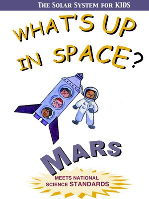 cover image of What's Up in Space: The Solar System for Kids, Mars