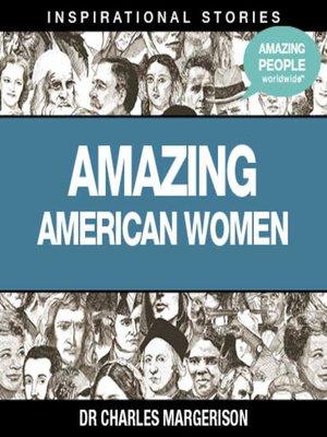 cover image of Amazing American Women - Volume 1