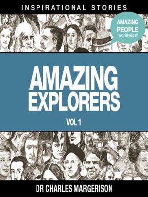 cover image of Amazing Explorers - Volume 1