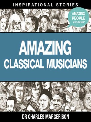 cover image of Amazing Classical Musicians - Volume 1
