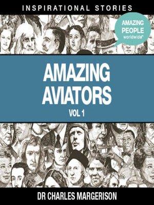 cover image of Amazing Aviators, Volume 1