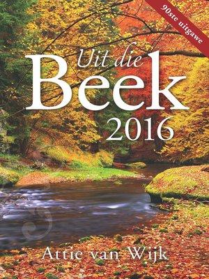 cover image of Uit die Beek 2016