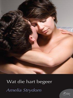 cover image of Wat die hart begeer