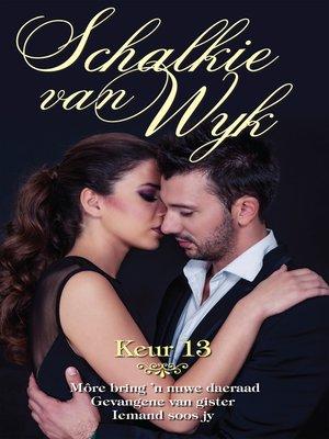cover image of Schalkie van Wyk Keur 13
