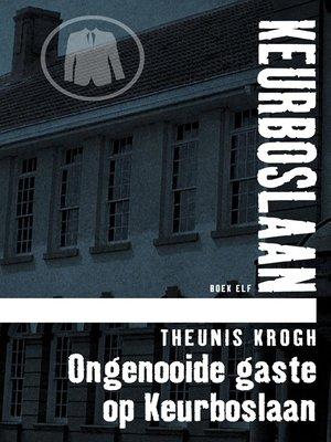 cover image of Ongenooide gaste op Keurboslaan #11