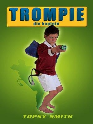 cover image of Trompie die kaptein (#22)