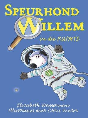 cover image of Speurhond Willem in die ruimte