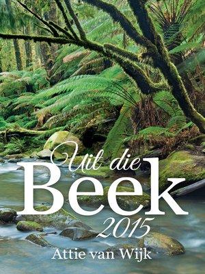 cover image of Uit die Beek 2015
