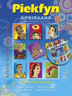 cover image of Piekfyn Afrikaans Onderwysersgids Graad 8 Eerste Addisionele Taal