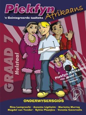 cover image of Piekfyn Afrikaans Onderwysersgids Graad 7 Huistaal