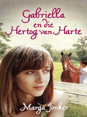 cover image of Gabriella en die hertog van harte