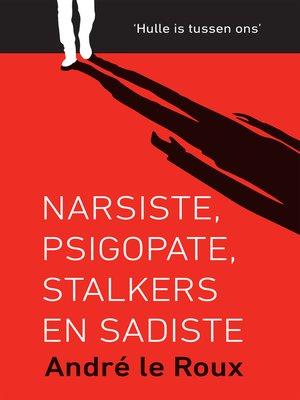 cover image of Narsiste, psigopate, stalkers en sadiste