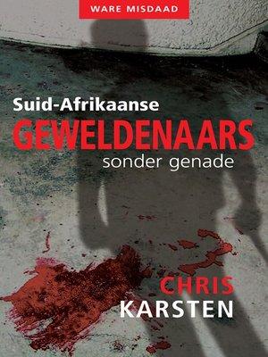 cover image of Suid-Afrikaanse geweldenaars sonder genade