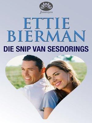 cover image of Die snip van Sesdorings