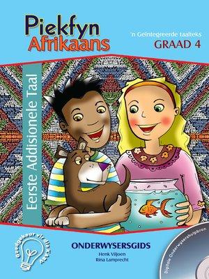 cover image of Piekfyn Afrikaans Eerste Addisionele Taal Onderwysersgids Graad 4
