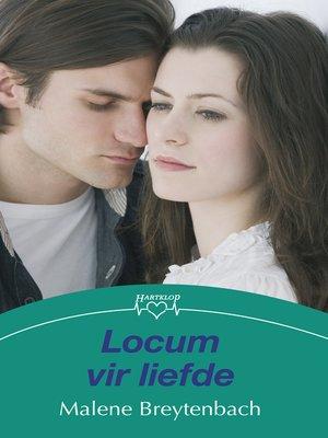cover image of Locum vir liefde