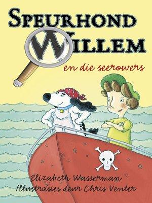 cover image of Speurhond Willem en die seerowers