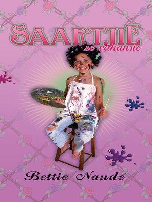 cover image of Saartjie se vakansie (#2)