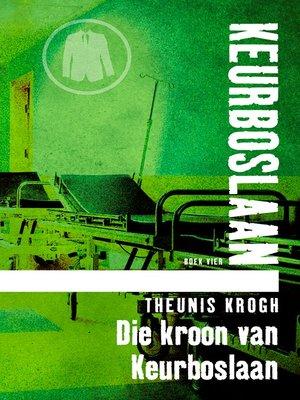 cover image of Die kroon van Keurboslaan #4