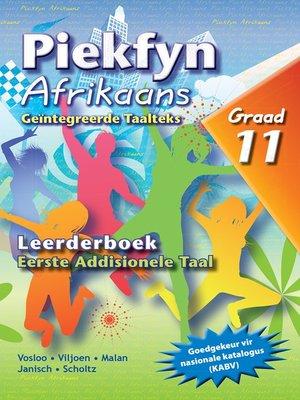 cover image of Piekfyn Afrikaans Eerste Addisionele Taal Leerderboek Graad 11