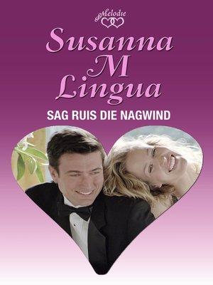 cover image of Sag ruis die nagwind