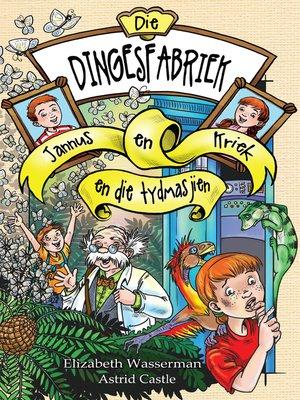 cover image of Jannus en Kriek en die tydmasjien
