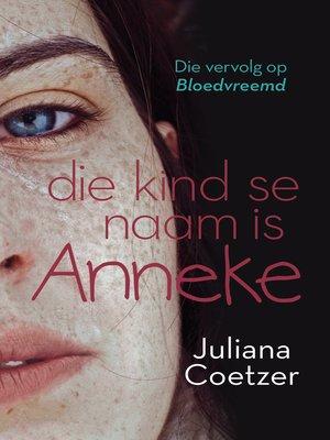 cover image of Die kind se naam is Anneke