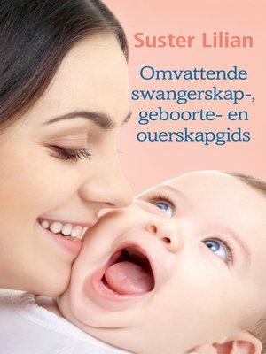 cover image of Omvattende swangersap-, geboorte- en ouerskapgids