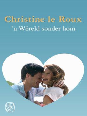 cover image of 'n Wêreld sonder hom
