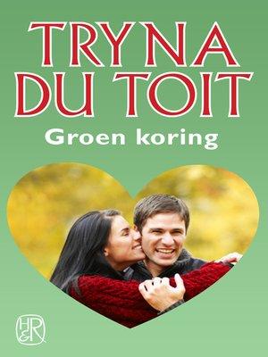cover image of Groen koring