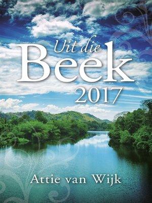 cover image of Uit die Beek 2017