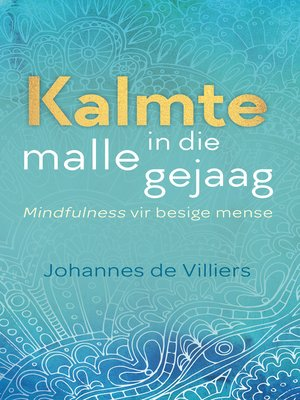 cover image of Kalmte in die malle gejaag