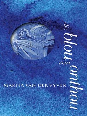 cover image of Die blou van onthou
